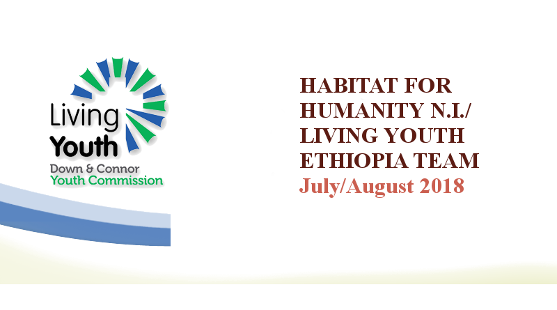 HABITAT FOR HUMANITY N.I./LIVING YOUTH ETHIOPIA TEAM