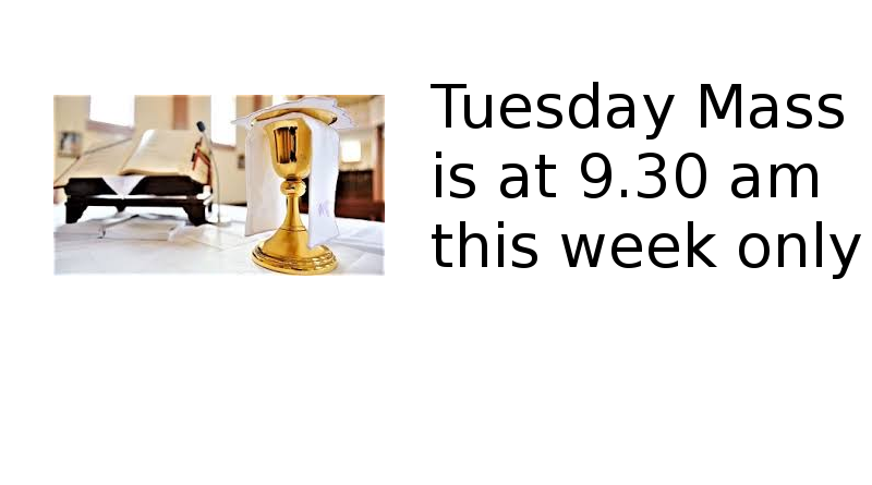 Mass This Tuesday (24th) at 9.30 am