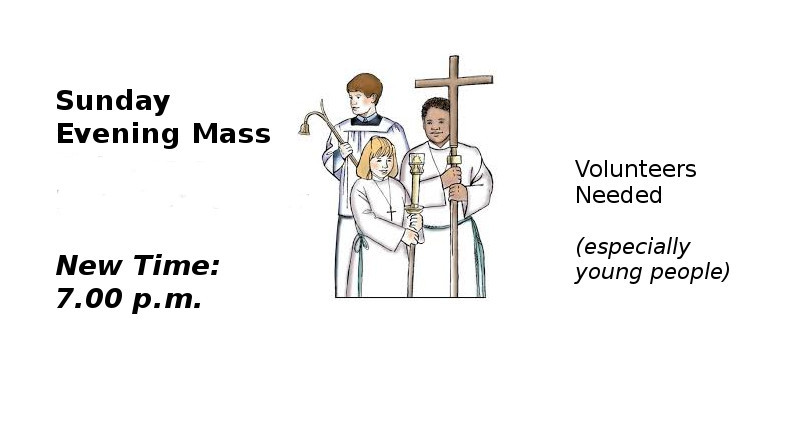 Sunday Evening Mass  – Volunteers needed
