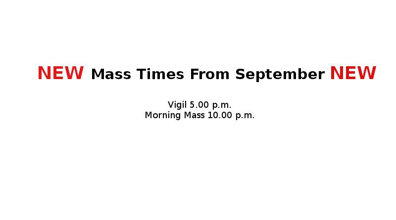 New Weekend Mass Times 31st August